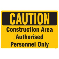 Construction area authorised personnel only