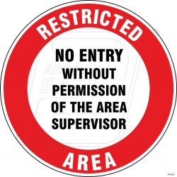 No Entry Without Permission Of The Area Supervisor
