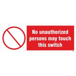 No unauthorized persons may touch this switch