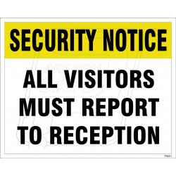 All Visitors Must Report To Reseption