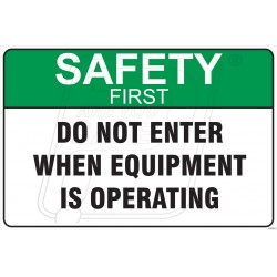 Do not enter when equipment is operating