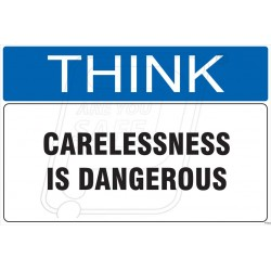 Carelessness is dangerous