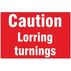 Caution lorring turning