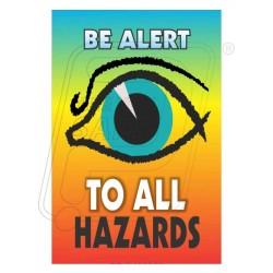 Be alert to hazard