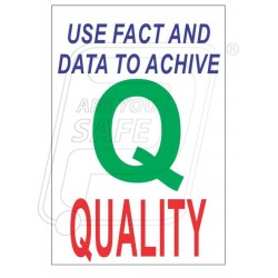 Use fact and data to achive quality