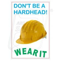Dont be a hardhead wear it