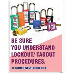 Be sure you understand lockout / tagout procedures